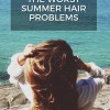 How To Get Rid Of Summer Hair Problems